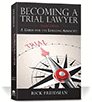 Rick Friedman On Becoming A Trail Lawyer